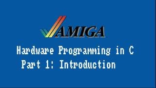 Amiga Hardware Programming in C Part 1 - Introduction