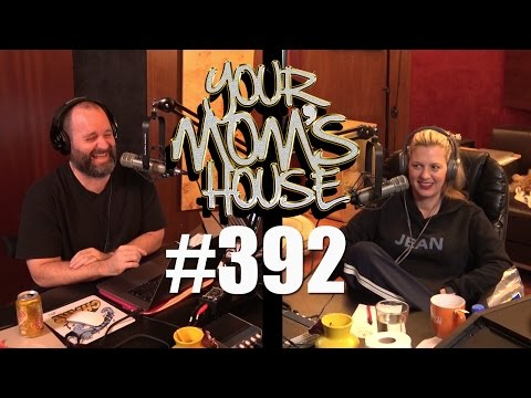 Your Mom's House Podcast - Ep. 392
