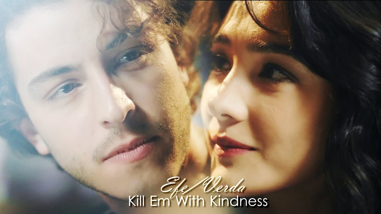 Verda & Efe (Şahin Tepesi) Kill Em With Kindness - YouTube
