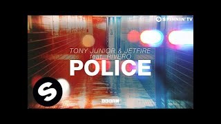 Tony Junior & JETFIRE Feat. Rivero - Police (OUT NOW)
