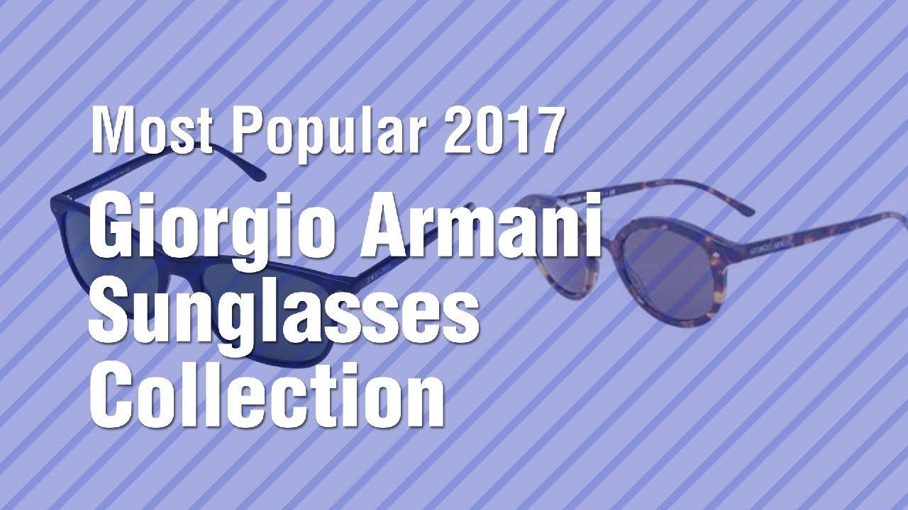 7f7b1f9f3f Giorgio Armani Sunglasses Collection    Most Popular 2017 - YouTube