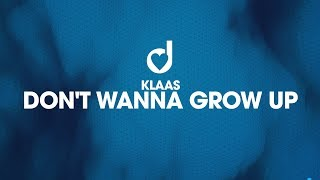 Klaas – Don't Wanna Grow Up