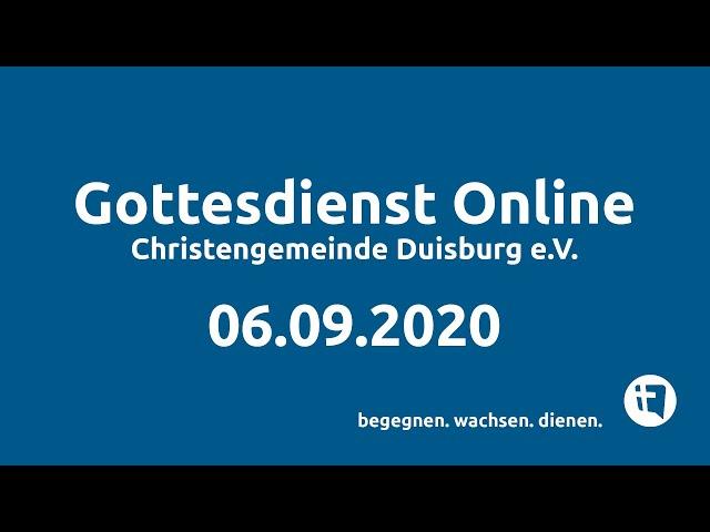Christengemeinde Duisburg e.V. // Online-Gottesdienst // 06.09.2020