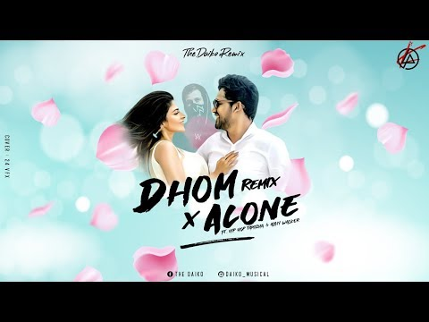 dhom-dhom-x-alone-remix-|-naan-sirithal-|-ft.-hip-hop-tamizha-&-alan-walker-|-tamil-|-daiko-remix