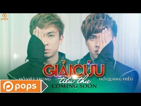 Giải Cứu Tiểu Thư - Hồ Việt Trung - Hồ Quang Hiếu [Official Trailer]