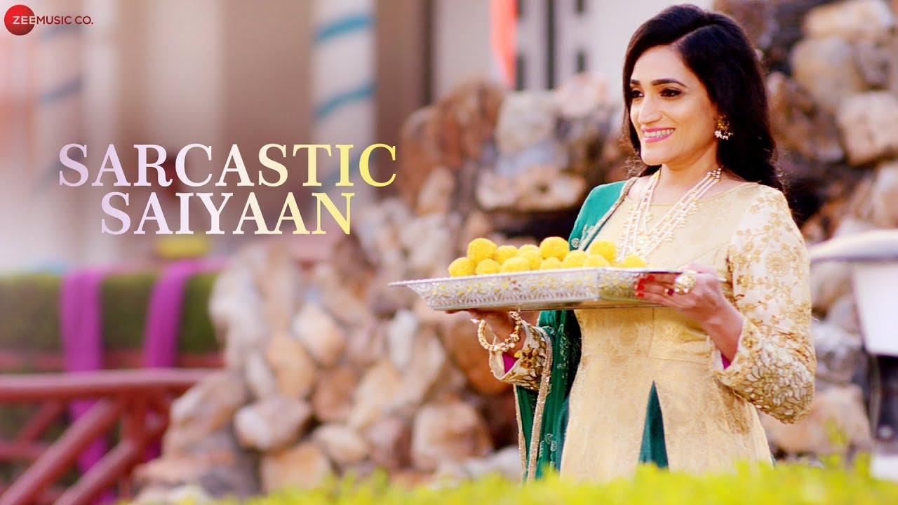 Sarcastic Saiyaan - Official Music Video | Archana Jain | Parry G | Bharat Goel