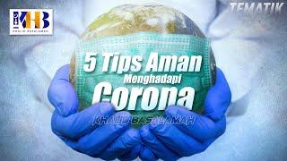 Download Kajian Tematik - 5 Tips Aman dari Corona (Khalid Basalamah, 2021)