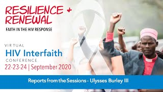 HIV Interfaith Conference 2020 - Session 6 - Reports from Conference - Ulysses Burley III