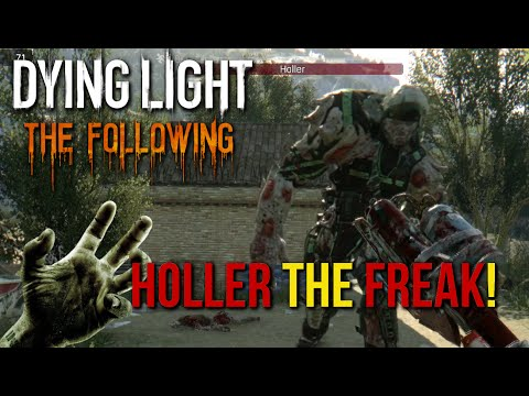 Dying Light The Following - How to Kill Holler The Freak! Reclamation, Clear The Area