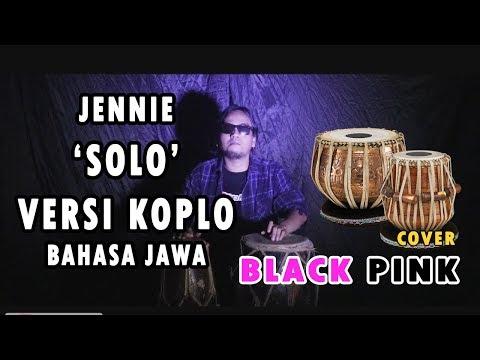 JENNIE - 'SOLO' (BOJO) COVER VERSI KOPLO BAHASA JAWA