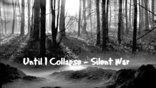 Until I Collapse - Silent War
