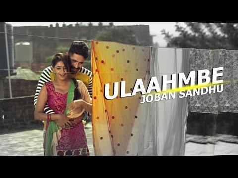 New Punjabi Songs 2016 ● ULAAHMBE ● JOBAN SANDHU ● Top Latest  New Punjabi Songs 2017