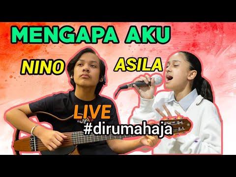 MENGAPA AKU - NINO KUYA & ASILA MAISA| LIVE DI RUMAH AJA - BIKIN BAPER
