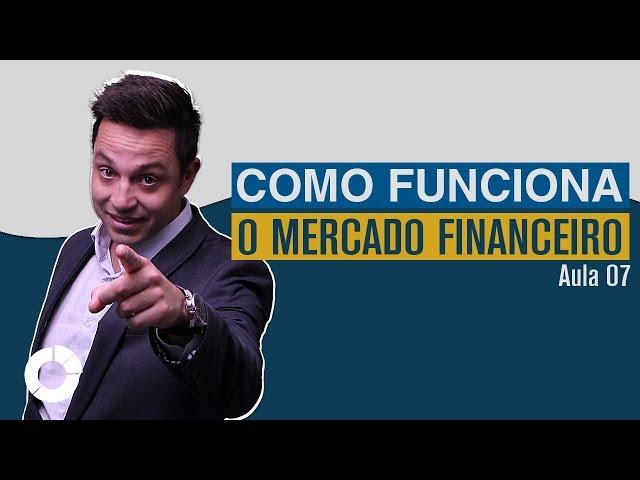 ⭐ Como funciona o mercado financeiro? Quais são os participantes: Jornada do Investidor - Aula 07