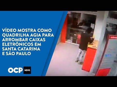 Vídeo mostra como quadrilha agia para arrombar caixas eletrônicos em Santa Catarina e São Paulo