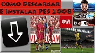 Como Descargar E Instalar Pes 2008 By SuperCharger