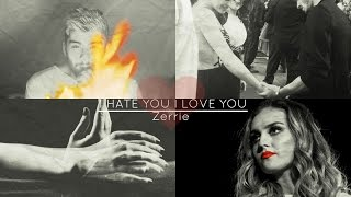 Zerrie  I Hate You I Love You