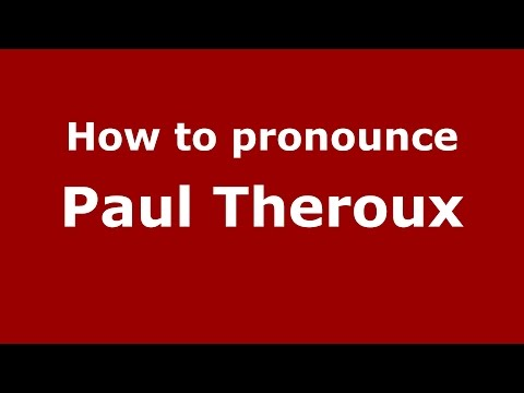 How to pronounce Paul Theroux (American English/US)  - PronounceNames.com