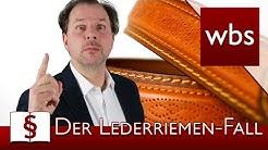 Jura Basic Klassiker: Der Lederriemenfall | Rechtsanwalt Christian Solmecke