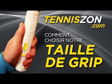 Choisir sa Grip au Tennis