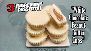 3 INGREDIENT DESSERT  White ChocoLate Peanut Butter Cups