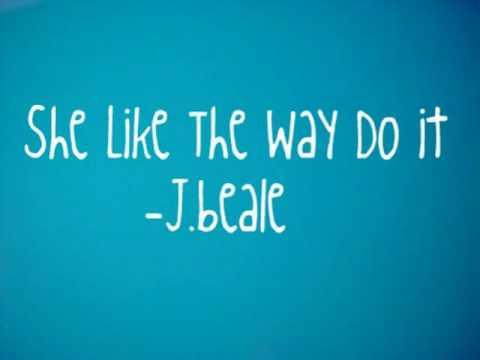 J.Beale-She like the way i do it(lyrics)