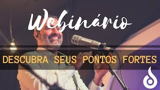 #Webinario - Descubra Seus Pontos Fortes