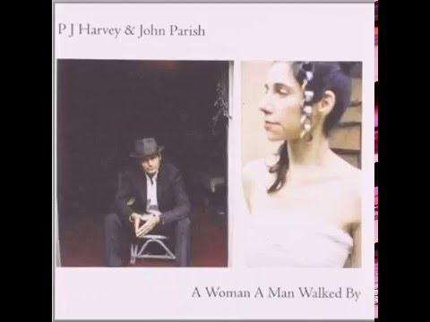 PJ Harvey - A Woman a Man Walked By