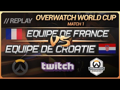 Overwatch World Cup : France vs Croatie (Match 1 - Groupe C) [FR]
