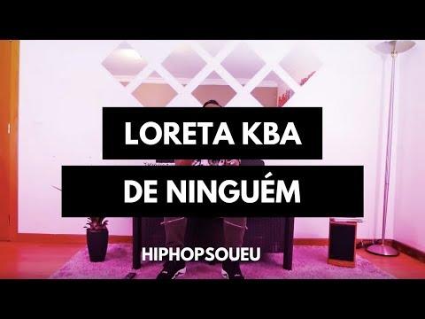 Loreta KBA- De Ninguém [Video Oficial]