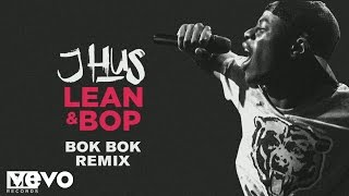 J Hus - Lean & Bop (Bok Bok Remix) [Audio]