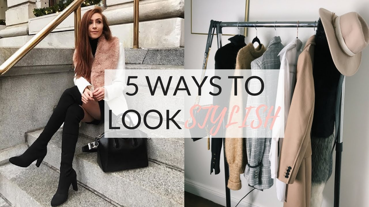 HOW TO LOOK STYLISH EVERY DAY - 5 EASY TIPS!