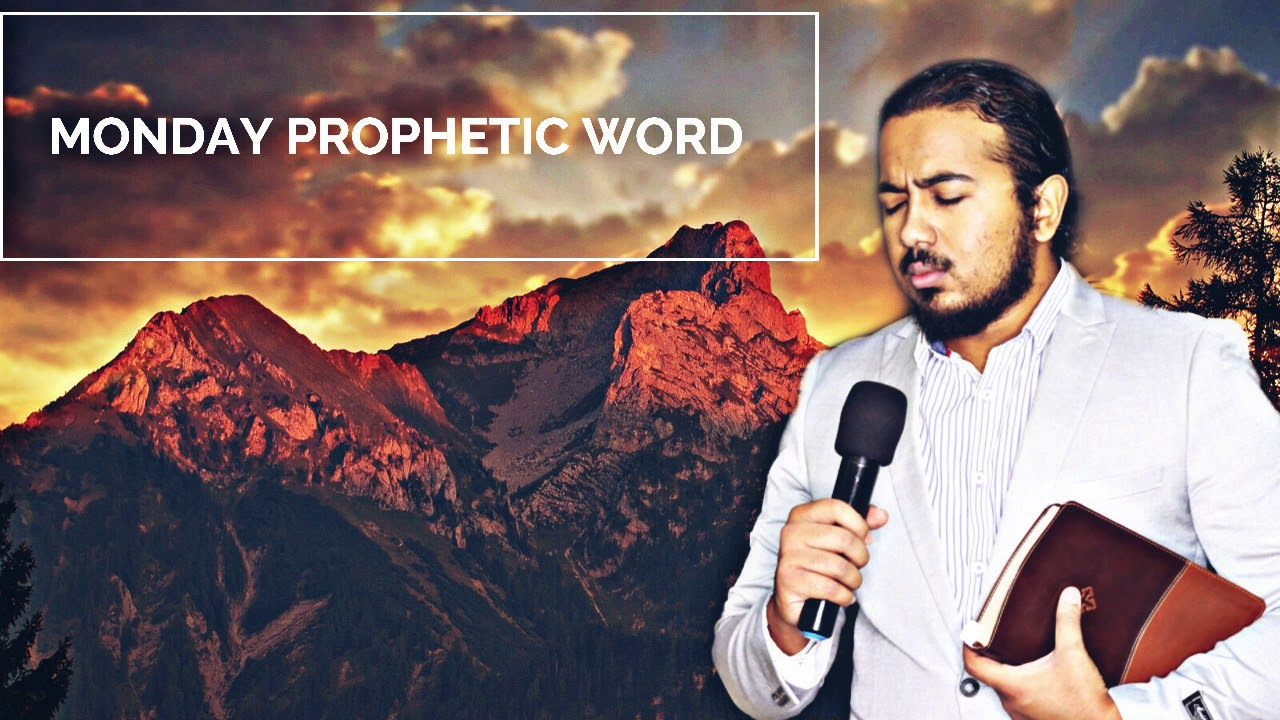 PRAISE GOD AND KEEP YOUR MIND FOCUSED ON HIM, MONDAY PROPHETIC WORD 6 JULY 2020