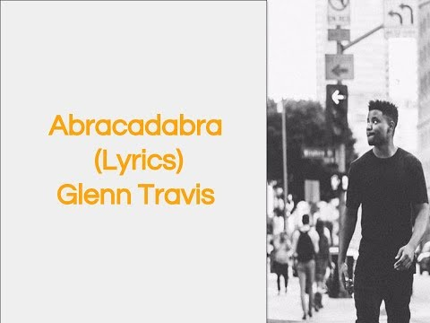 Abracadabra  Glenn Travis Lyrics