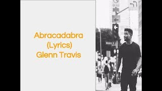 Abracadabra - Glenn Travis (Lyrics)