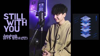 Jungkook (BTS 방탄소년단) - Still With You (Vertical Video) Cover
