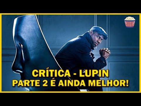 Crítica Lupin - Parte 2 - E a Netflix fez de novo…