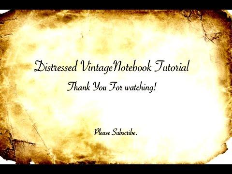 Distressed Vintage Notebook Tutorial