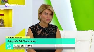 Həkim İşi - Çəpgözlük və onun müayinə,müalicəsi (21.08.2018)