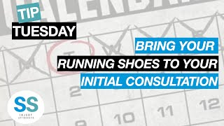 Bring Your Running Shoes To Your Initial Consultation