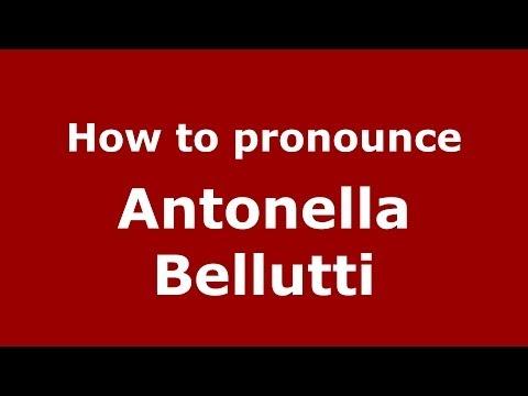 How to pronounce Antonella Bellutti (Italian/Italy)  - PronounceNames.com
