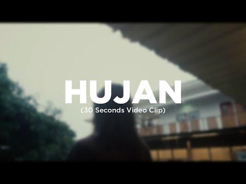 HUJAN (30 Seconds Video Clip)