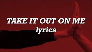 Justin Bieber - Take It Out On Me (Lyrics)
