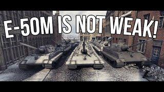 World of Tanks | E-50M is NOT weak!