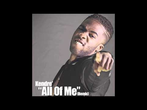 All Of Me (Remix) ft. Kendre' prod. by Burdxkeyz
