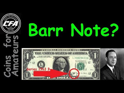 What Is The Value Of One Dollar Bills Signed By Joseph W Barr | What Is The Scarce Barr Note