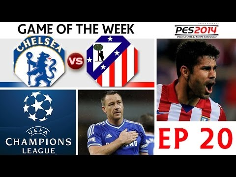 [TTB] PES 2014 - Game Of The Week - Chelsea Vs Atletico Madrid - Champions League - Ep20