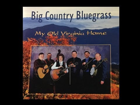 Big Country Bluegrass - My Old Virginia Home (2001) traditional bluegrass