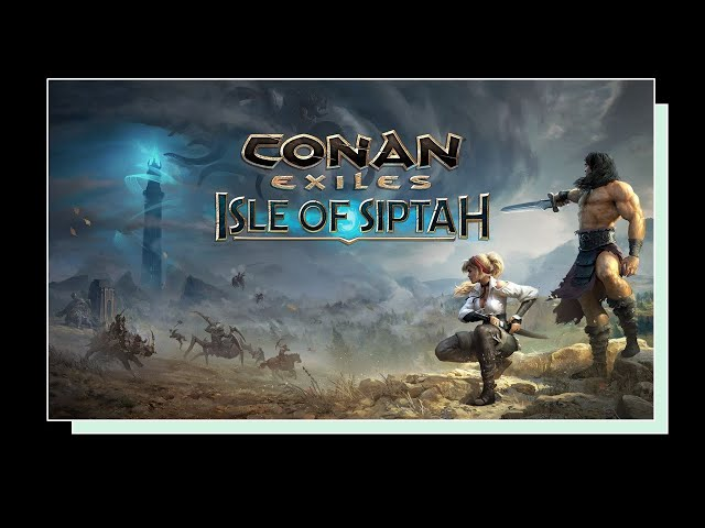 [FR] Conan Exiles - Isle of Siptah - First Contact