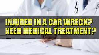 Personal Injury: How to get the medical treatment you deserve after a car accident
